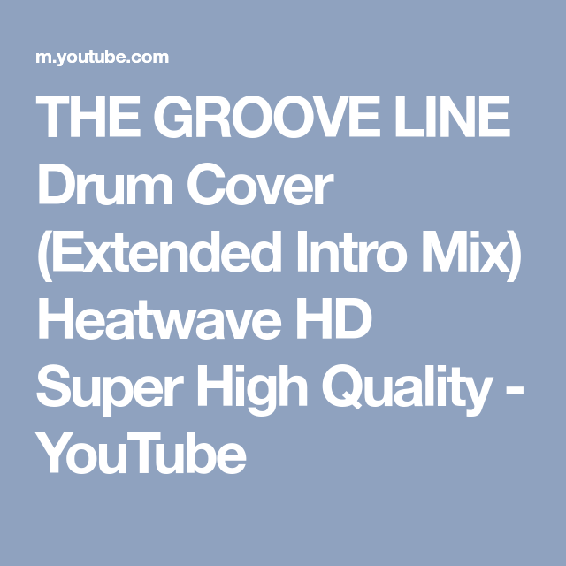 THE GROOVE LINE Drum Cover (Extended Intro Mix) Heatwave HD Super