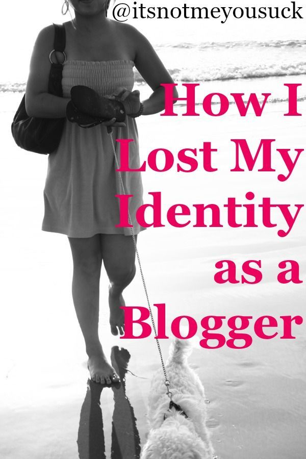 How I Lost My Identity as a Blogger