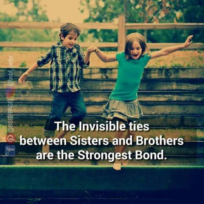 Brother And Sister Relationship Is The Strongest Bond Brother Quotes Brother Sister Quotes Sister Bond Quotes