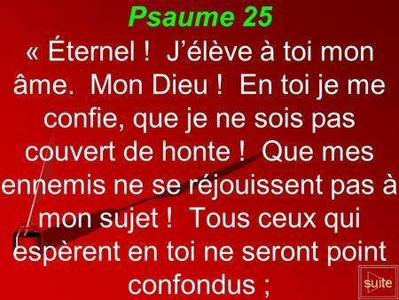 Psaume 25 Tous Ceux Qui Esperent En Toi Ne Seront Point Confondus Psaumes Texte Biblique Citations Bibliques