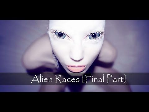 Alien Races - Over 82 Species On Earth! [Final Part] - YouTube