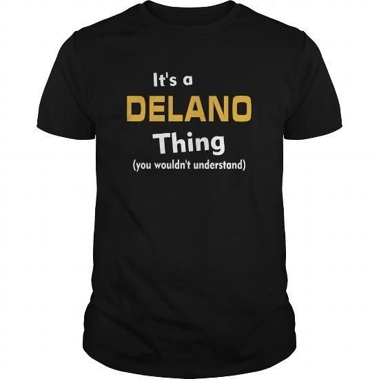 Its a Delano thing you wouldnt understand