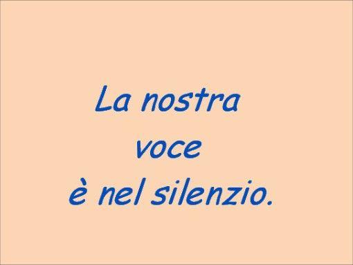 la nostra voce è nel silenzio