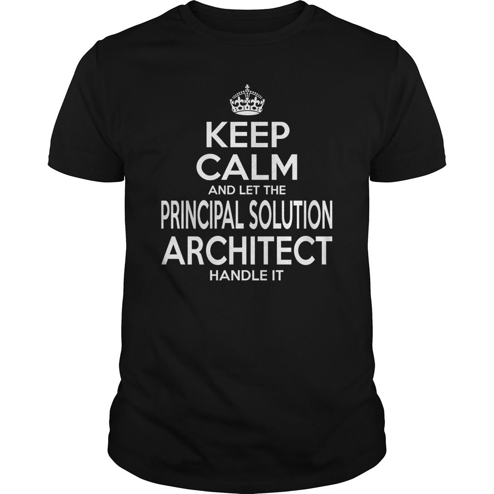 PRINCIPAL SOLUTION ARCHITECT KEEP CALM AND LET THE HANDLE IT T-Shirts, Hoodies. Check Price ==> https://www.sunfrog.com/LifeStyle/PRINCIPAL-SOLUTION-ARCHITECT--KEEPCALM-Black-Guys.html?id=41382