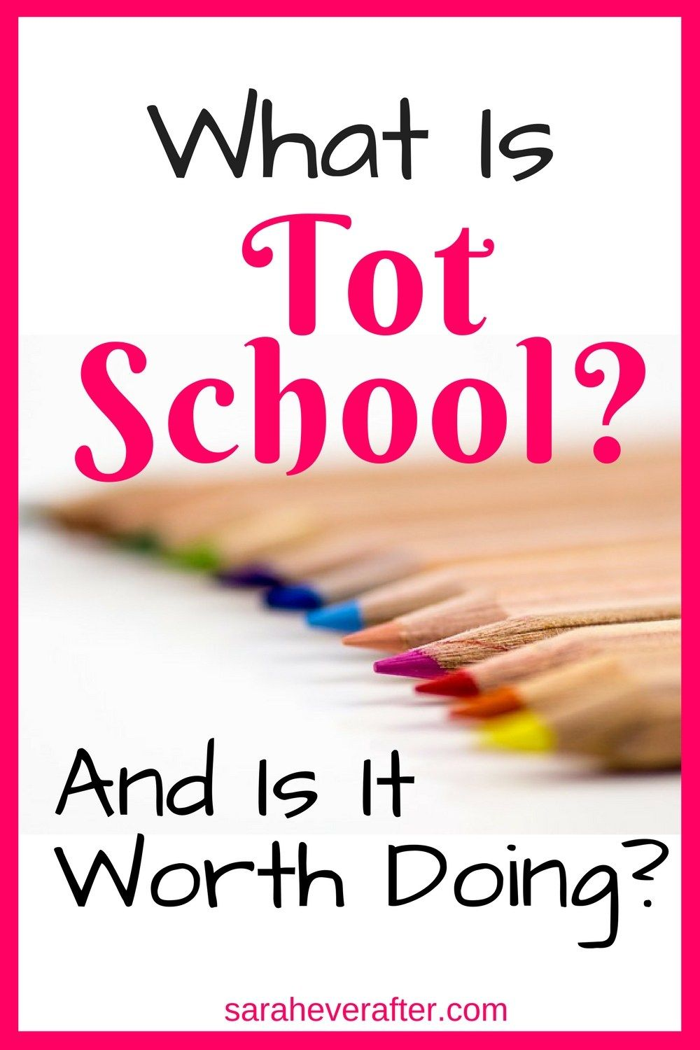 What Is Tot School? And Is It Worth Doing? | www.saraheverafter.com