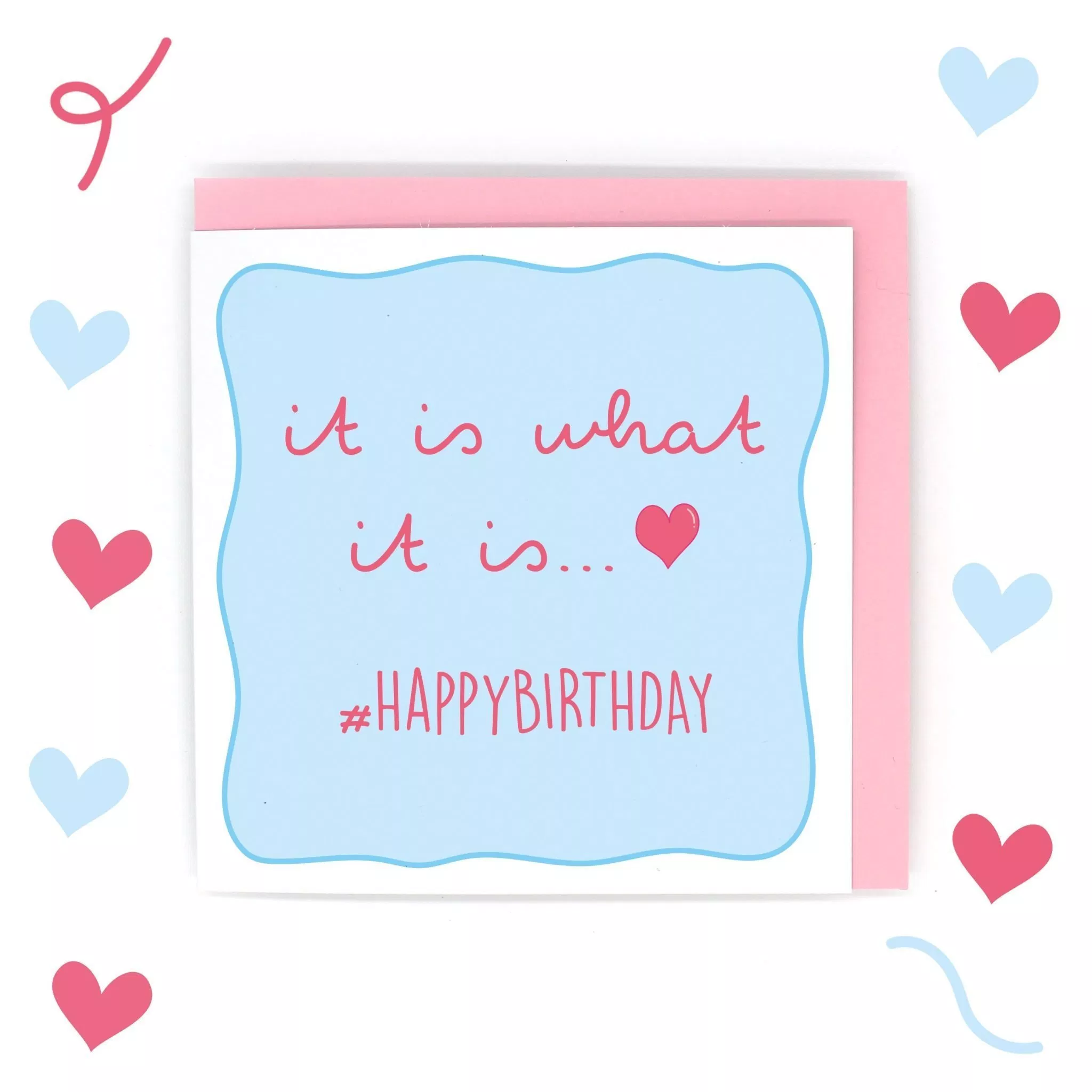 It Is What It Is Love Island Birthday Card  Funny anniversary