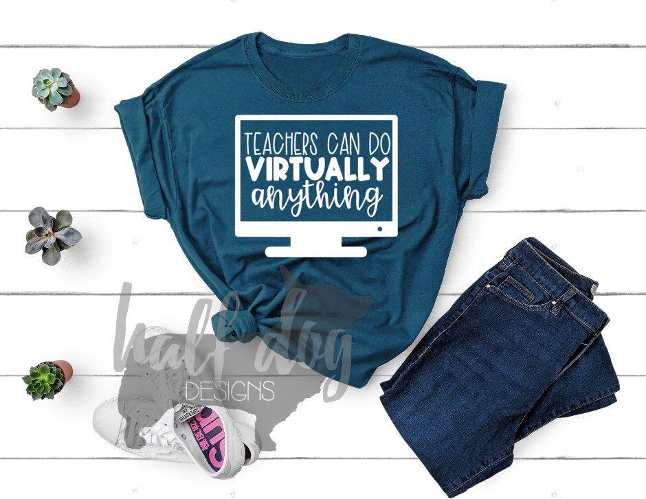 Teacher Shirt Teachers Can Do Virtually Anything Shirt Etsy In 2020 Teacher Shirts Teacher Shirt Designs Weird Shirts
