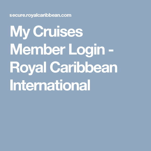 My Cruises Member Login - Royal Caribbean International