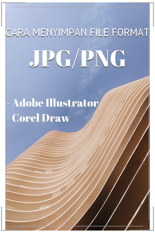Cara Menyimpan File Gambar Dengan Format Jpg Png Adobe Illustrator Ilustrator Desain Grafis