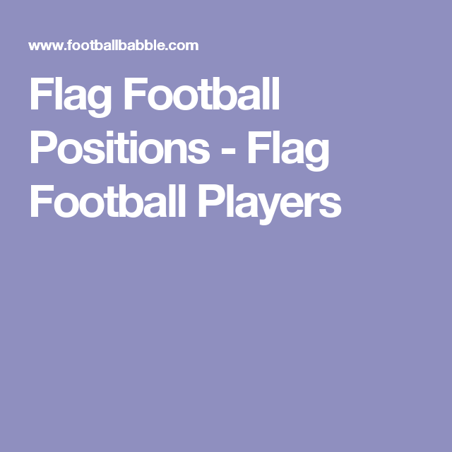 Flag Football Positions Flag Football Players Football