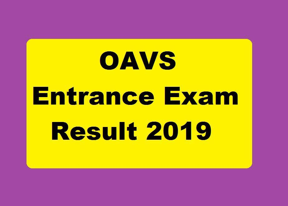 Oavs Entrance Exam Result 2019 Answer Key Merit List Selection List Exam Results Entrance Exam Exam