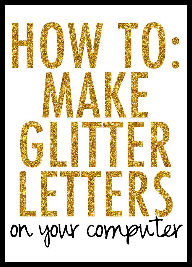 Saturday Sessions How to Make Glitter Letters How to