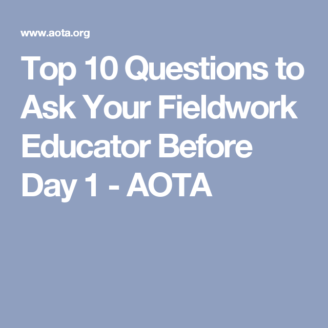 Top  Questions To Ask Your Fieldwork Educator Before Day