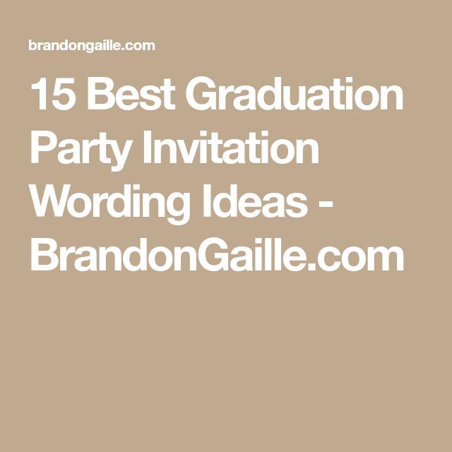 15 best graduation party invitation wording ideas college 15 best graduation party invitation wording ideas brandongaille filmwisefo