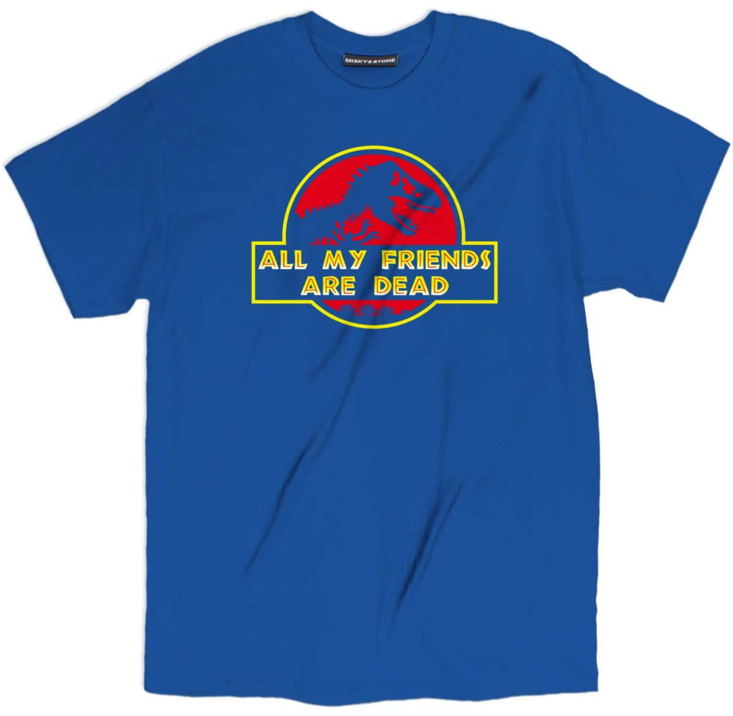 All My Friends Are Dead Dino Shirt All My Friends Are Dead