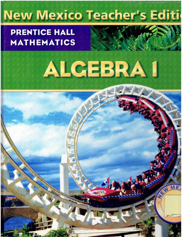Prentice Hall Mathematics Algebra 1 Te High School