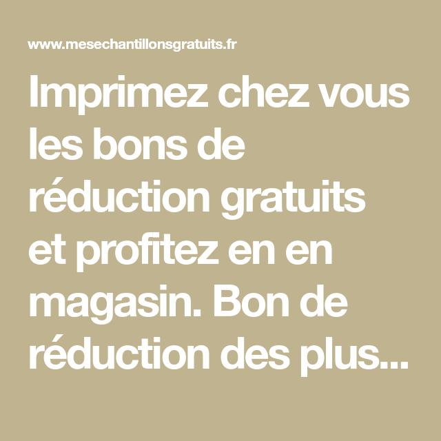 Imprimez Chez Vous Les Bons De Reduction Gratuits Et Profitez En En Magasin Bon De Reduction Des Plus Reduction Alimentaire Bon De Reduction Dentifrice Oral B