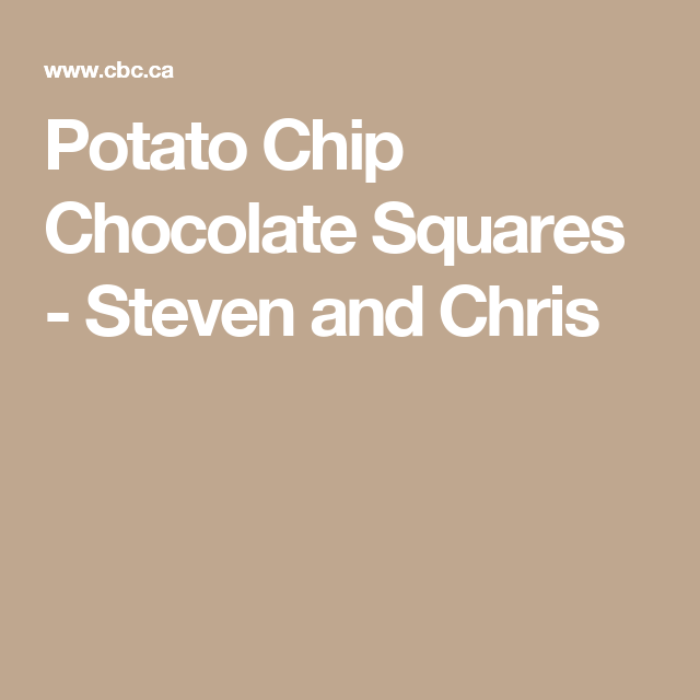 Potato Chip Chocolate Squares - Steven and Chris