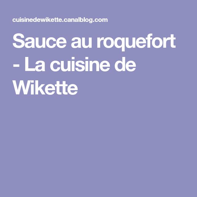 Sauce au roquefort - La cuisine de Wikette | Sauce au
