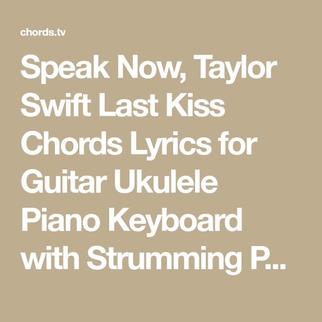 Speak Now, Taylor Swift Last Kiss Chords Lyrics for Guitar Ukulele ...
