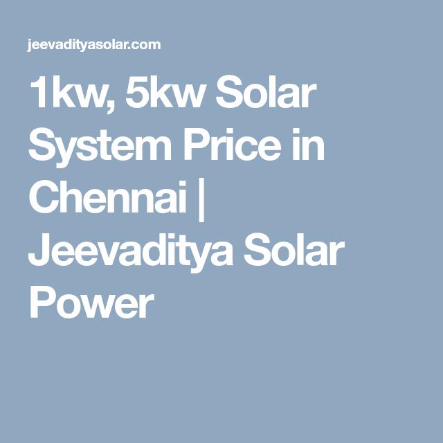1kw 5kw Solar System Price In Chennai Jeevaditya Solar Power Solar System Solar Solar Power System