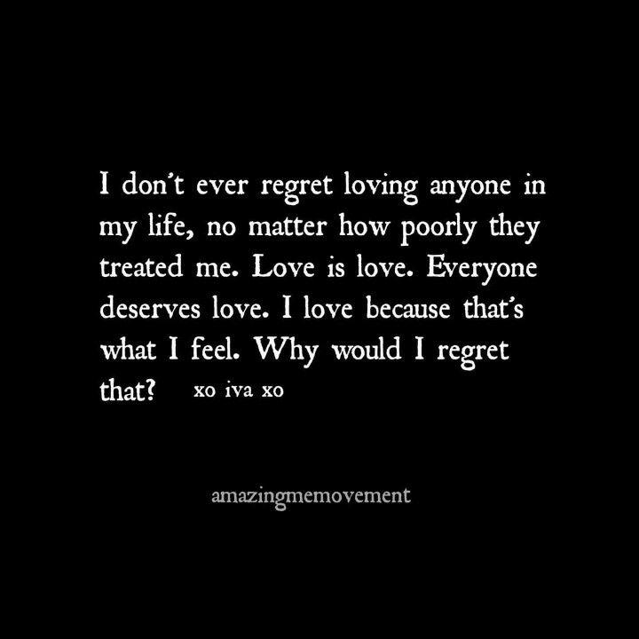 I Love Because That S What I Feel Life Quotes Words Quotes Regret Quotes