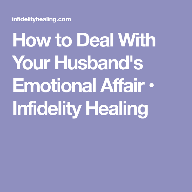 How to deal with infidelity from husband