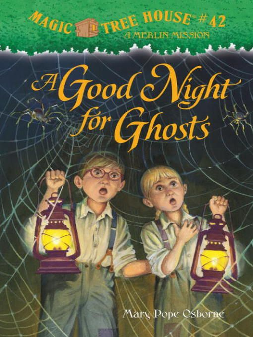 A Good Night For Ghosts Magic Tree House Series 42 By Mary Pope