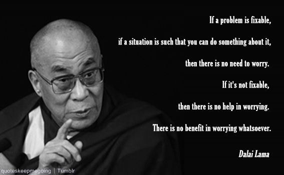 Citaten Dalai Lama : Dalai lama worry quote tumblr inspirational poster