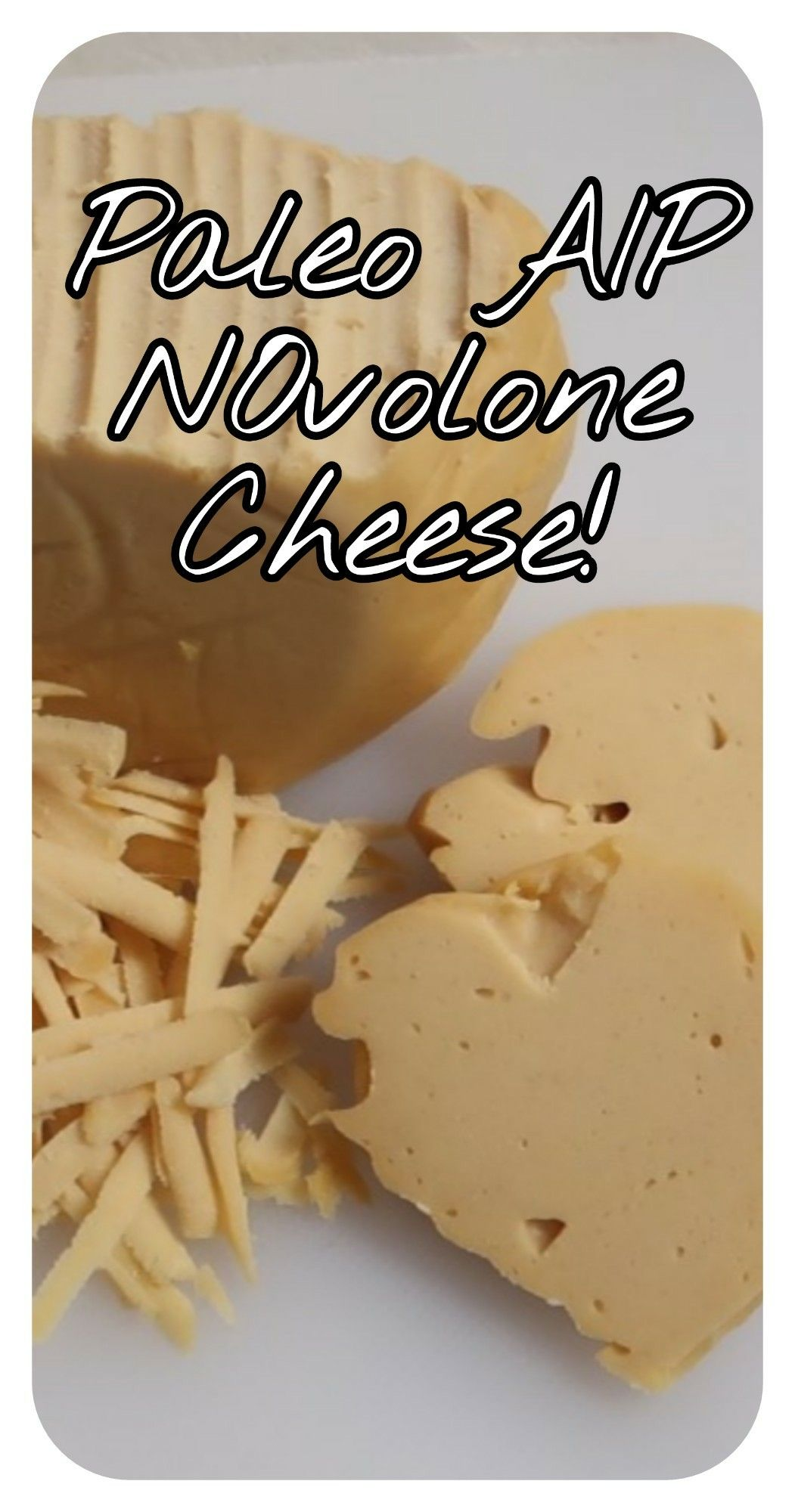 Paleo Aip Cheese This Novolone Cheese Has An Amazing Rich