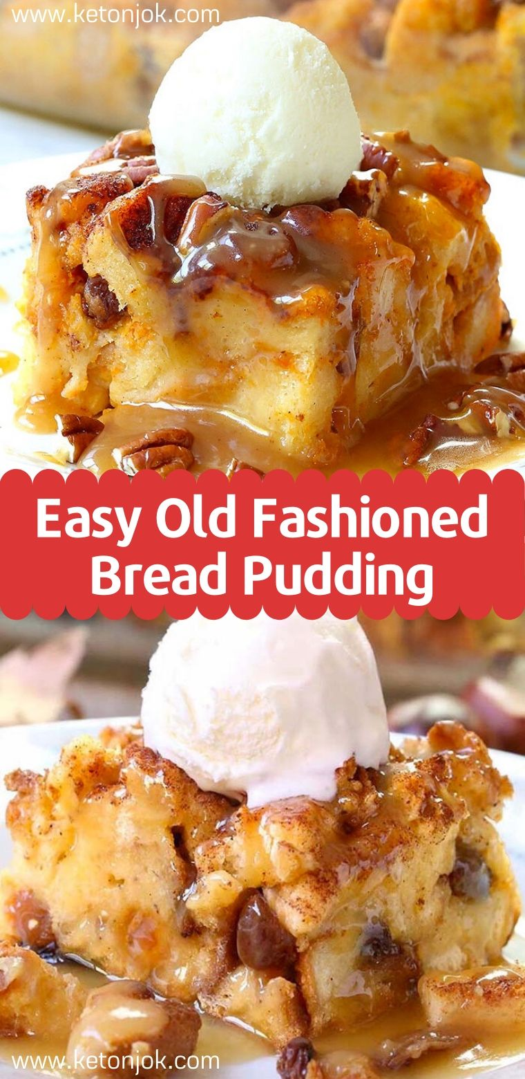 Easy And Simple Bread Pudding Recipe Old Fashioned Bread Pudding Best Bread Pudding Recipe Easy Pudding Recipes