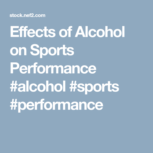 October 1 2015 Rachel Cericola 1 Comment: Effects Of Alcohol On Sports Performance #alcohol #sports