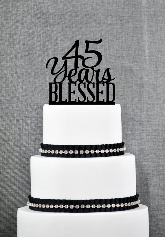 45 Years Blessed Cake Topper, Classy 45th Birthday Cake Topper, 45th ...