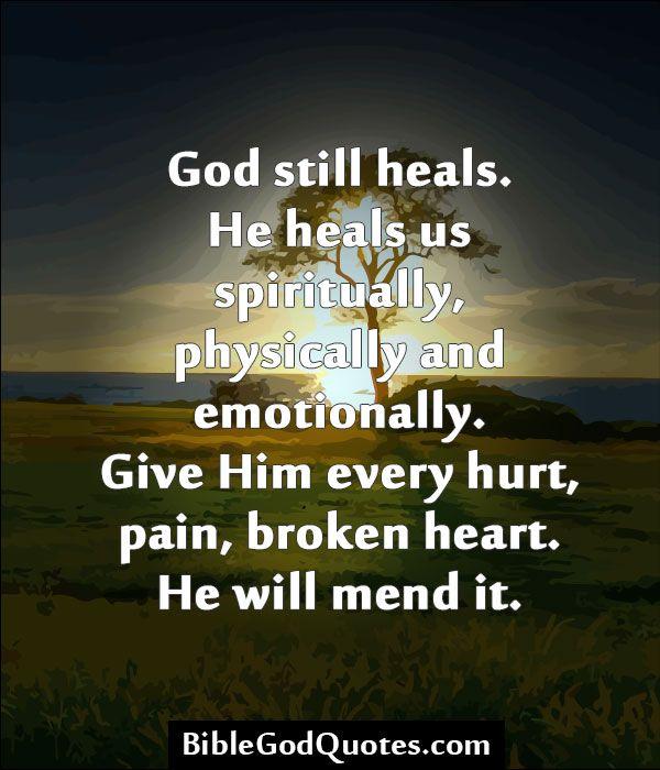 Where Is God When It Hurts Quotes: BibleGodQuotes.com God Still Heals. He Heals Us