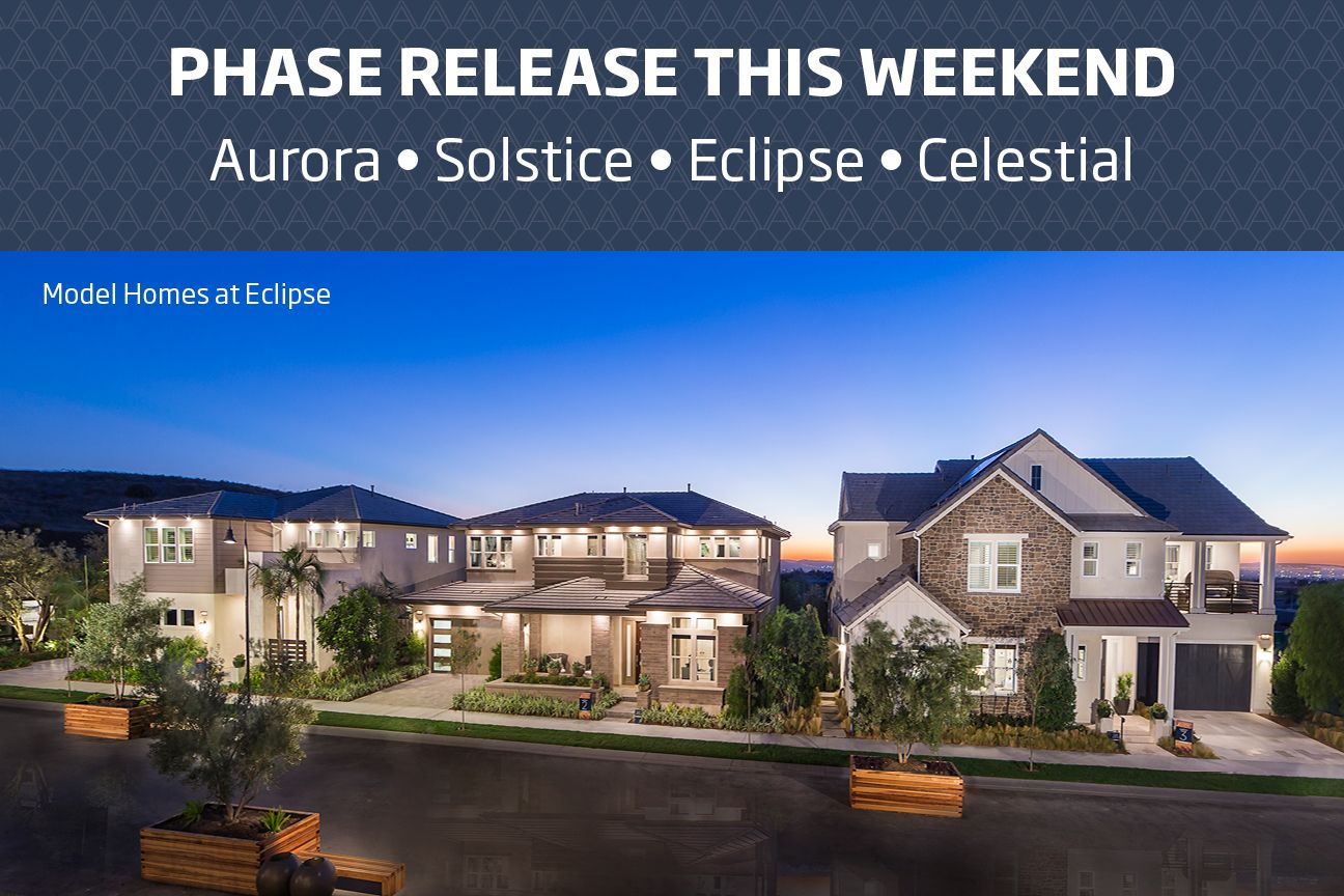 New Lennar Homes Releasing For Sale This Weekend At Altair Irvine Aurora Solstice Eclipse And Celestial Have New Homesi New Home Communities Lennar Irvine