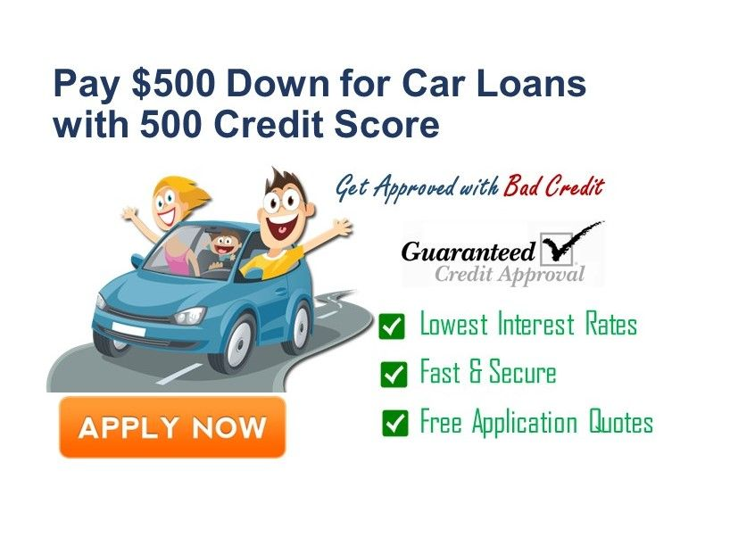 Pay 500 Down For Auto Loans With 500 Credit Score Credit Down Loan Private Loans Car Loans Bad Credit