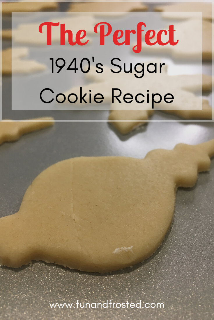 Perfect Sugar Cookie Recipe From The 1940 S Fun And Frosted Recipe Sugar Cookies Recipe Butter Sugar Cookies Roll Out Sugar Cookies