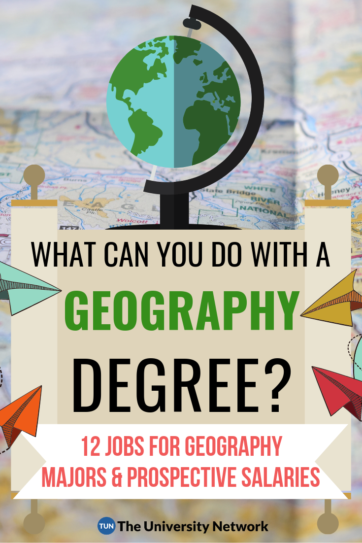 12 Jobs For Geography Majors The University Network Geography College Survival Guide Degree Jobs
