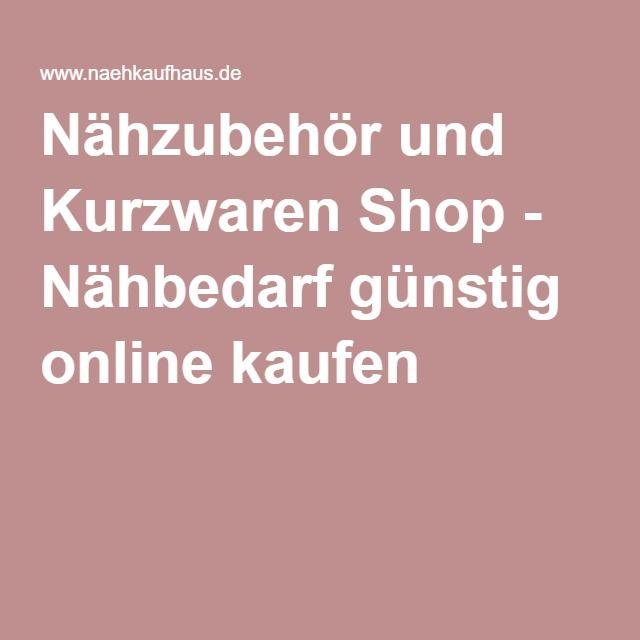 Nahzubehor Und Kurzwaren Shop Nahbedarf Gunstig Online Kaufen Wolle Kaufen Nahzubehor Nahen