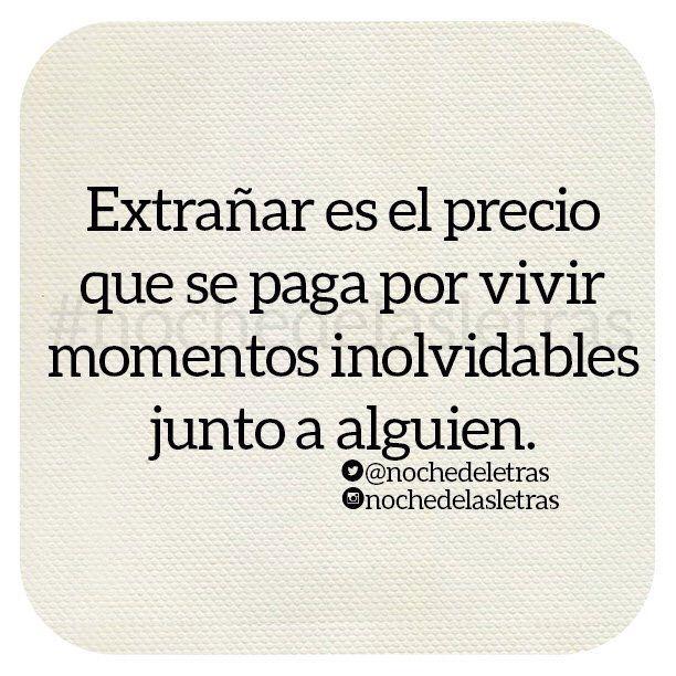〽️ Extrañar es el precio que se paga por vivir momentos inolvidables junto a alguien.