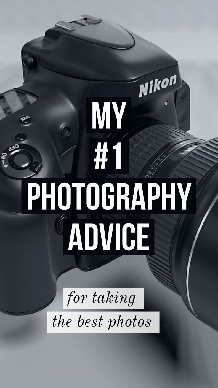 My 1 Photography Advice take great photos with your