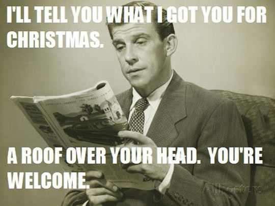 Funny Memes Xmas : Your casually uncaring dad on christmasu dads humor and funny