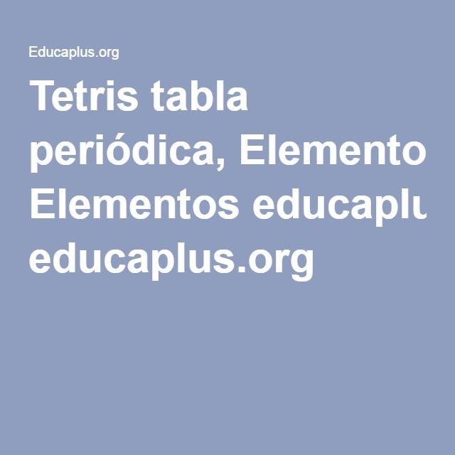 Tetris tabla peridica elementos educaplus integracin de tetris tabla peridica elementos educaplus integracin de ciencias naturales pinterest integracion tabla y elementos urtaz Gallery