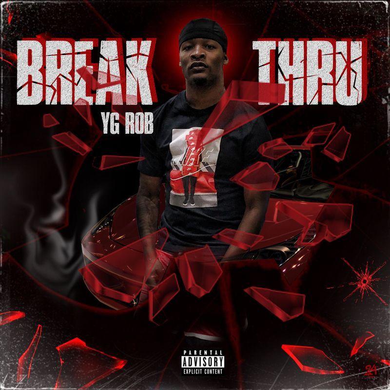 Download Album Yg Rob Break Thru 2019 Zip File Latest Albums Album Rap Albums