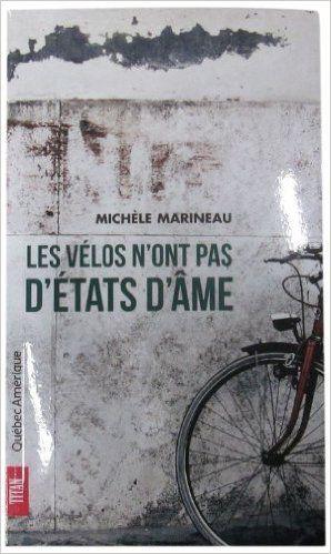 VÉLOS N'ONT PAS D'ÉTATS D'ÂME LES: Amazon.com: MICHÈLE MARINEAU: Books