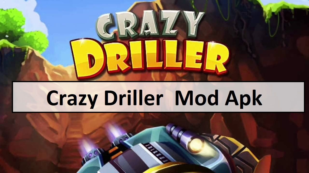 Crazy driller v110 mod apk money download mod money