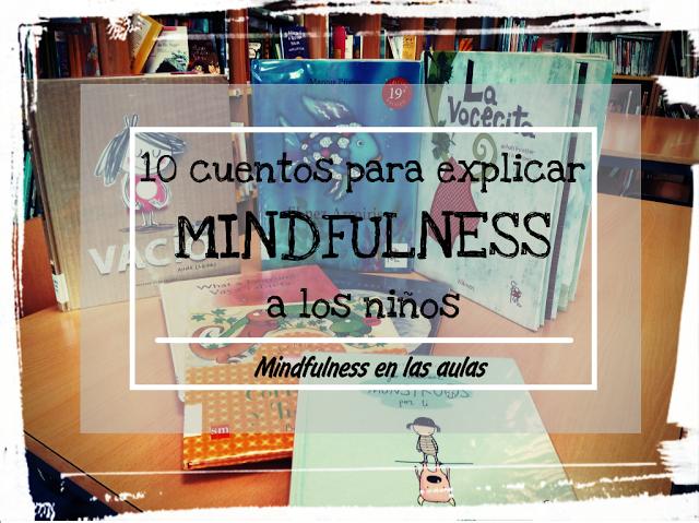 10 CUENTOS PARA EXPLICAR MINDFULNESS A LOS NIÑOS — A escola dos sentimentos