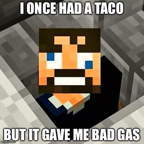 17a0095789c30d2404175bd7fd85745e ssundee i once had a taco but it gave me bad gas image tagged,Youtube Video Meme Maker