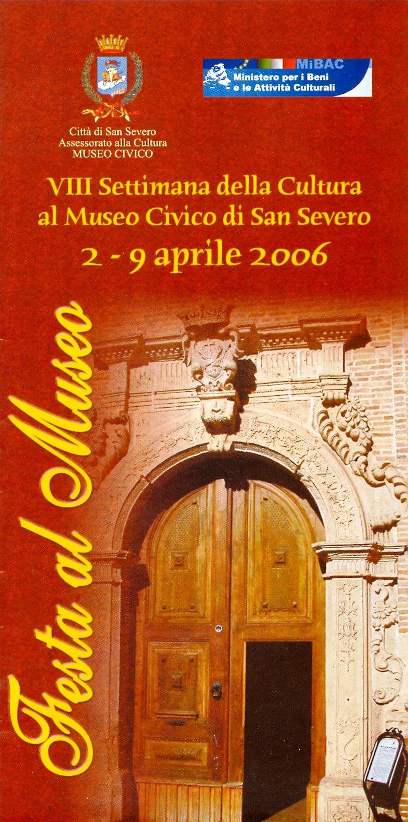 """""""Festa al Museo"""" - VII Settimana della Cultura al Museo Civico di San Severo (2 - 9 aprile 2006)"""