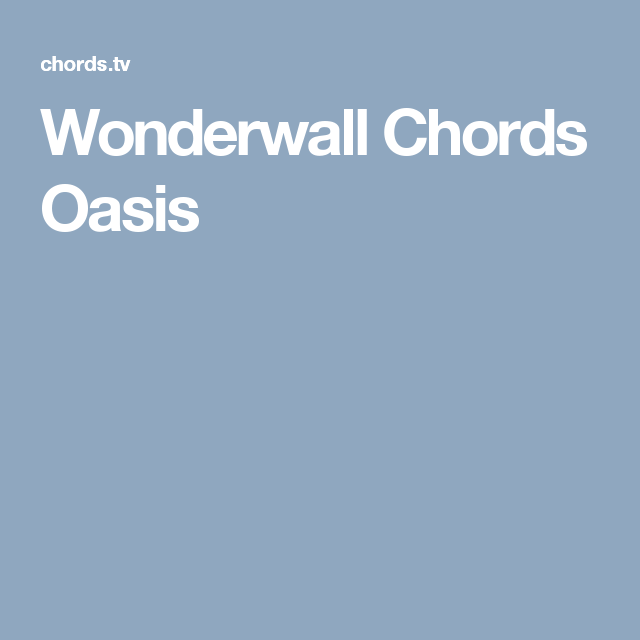 Wonderwall Chords Oasis Guitar Pinterest Wonderwall Chords